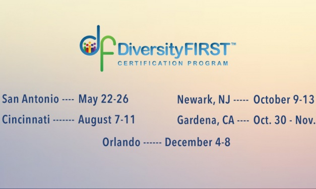 The 2017 DiversityFIRST™ Certification Program Launches in Orlando, Florida