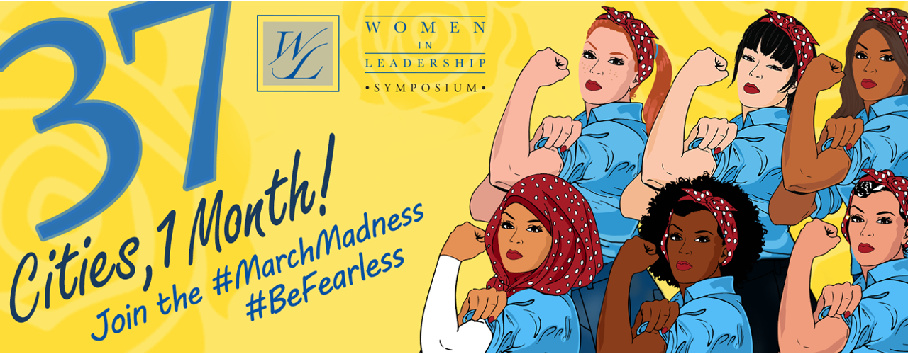Join the #MarchMadness – Women in Leadership Symposium Comes to 37 Cities