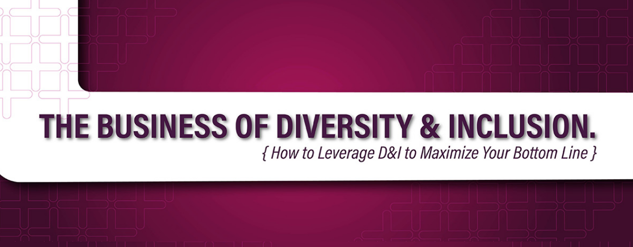 The Business of Diversity & Inclusion