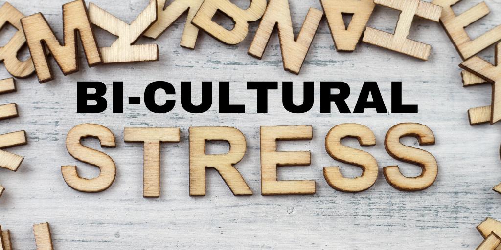 Bi-Cultural Stress